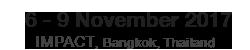 6-9 November 2017, IMPACT, Bangkok, Thailand