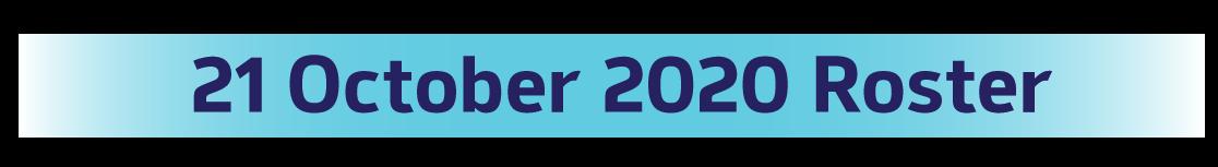 21 October 2020 Roster