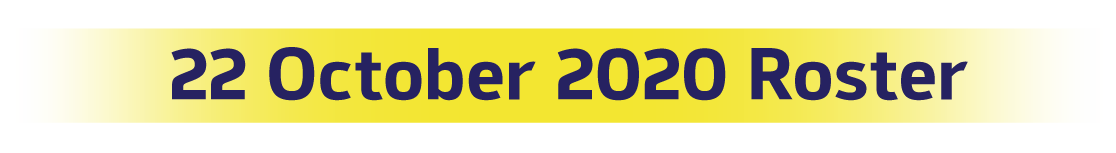 22 October 2020 Roster